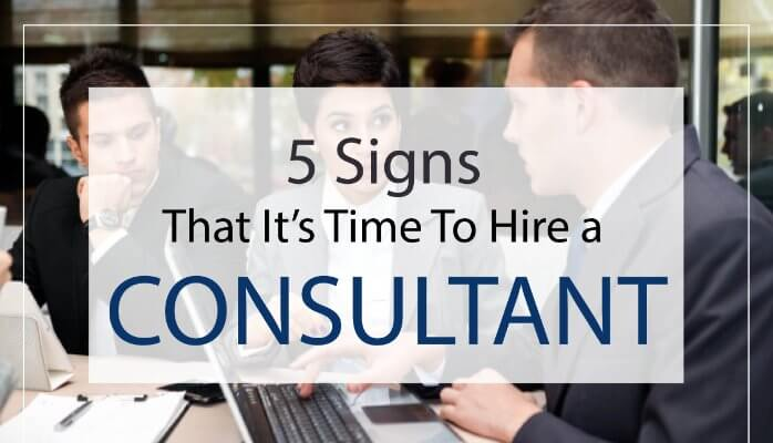 Why Some Companies Are Trying To Hire >> 5 Signs That It S Time To Hire A Consultant Mcmullan Cpas